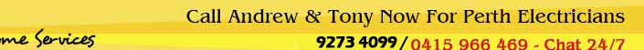 Call Andrew & Tony Now For Perth Electricians
